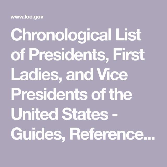Chronological List of Presidents, First Ladies, and Vice