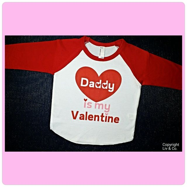 Daddy Is My Valentine Valentines Day Girls T Shirt Outfit Baby
