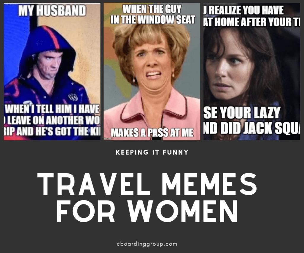 Travel Memes For The Ladies Work Memes Travel Humor Humor