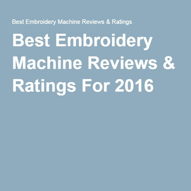 Best Embroidery Machine Reviews & Ratings For 2016