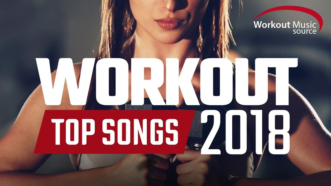 Workout Music Source // Workout Top Songs 2018 (Unmixed Tracks