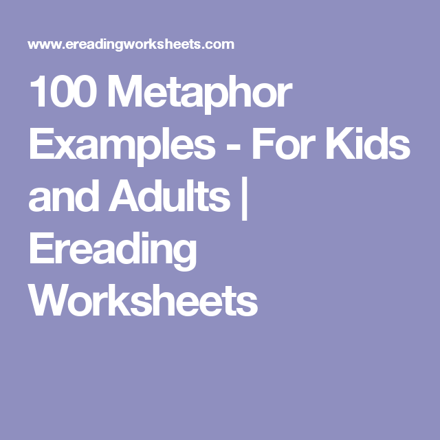 100 metaphor examples - for kids and adults | ereading worksheets