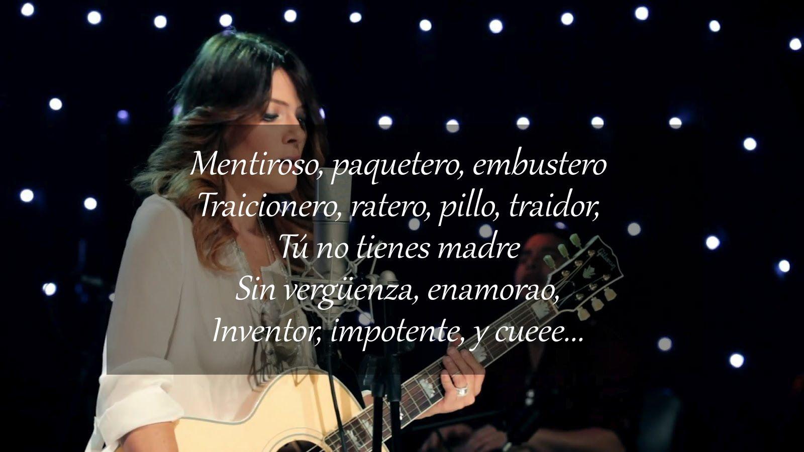 Que Te Valla Mal Kany Garcia Canciones Frases De