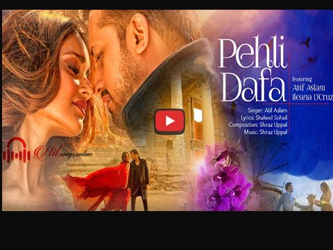 Pehli Dafa Atif Aslam Latest Atif Aslam 2017 Song Pehli Dafa Atif Aslam Bollywood Movie Songs Bollywood Music