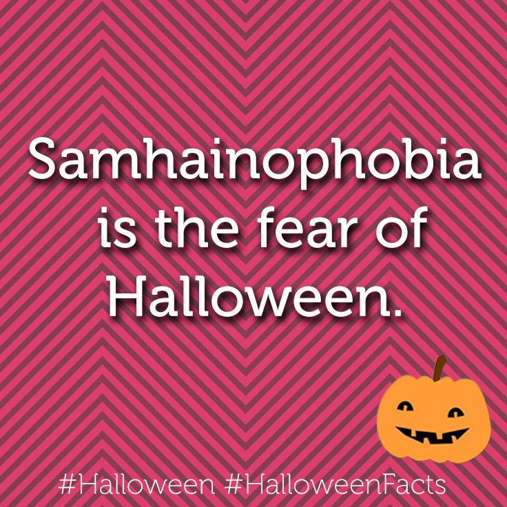Did you that some people actually have a fear of Halloween ...
