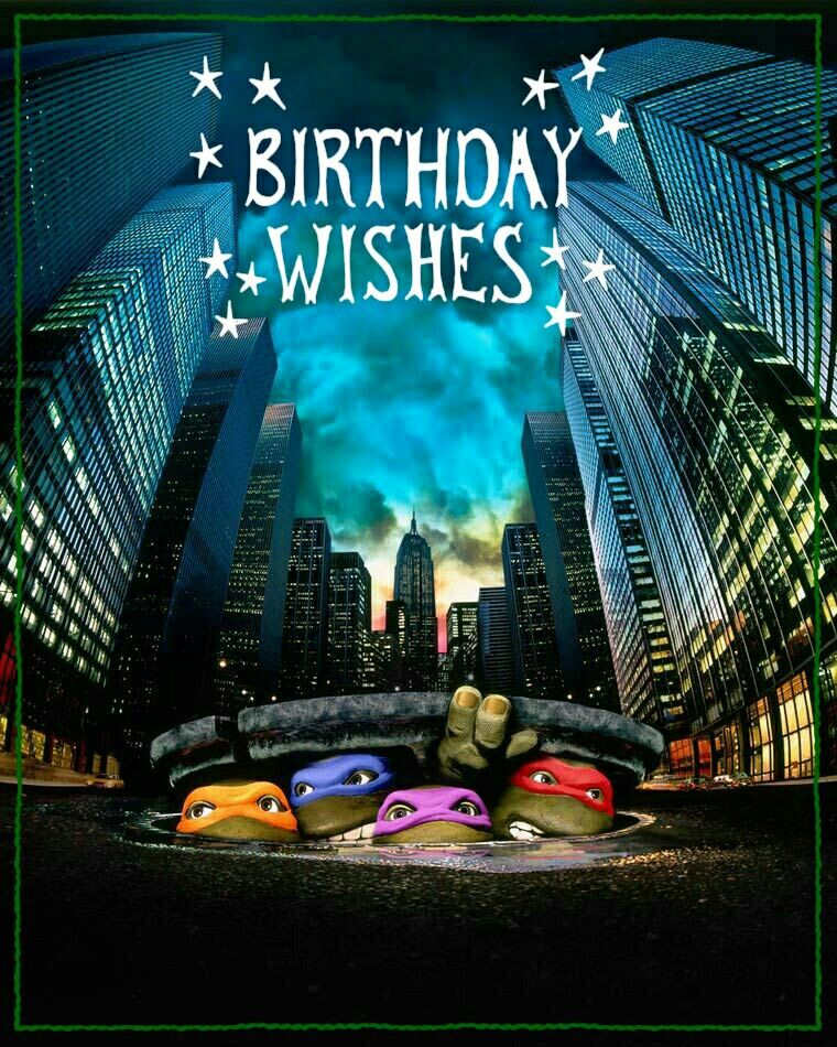 Happy Birthday Quotes Teenage Mutant Ninja Turtles The Birthday