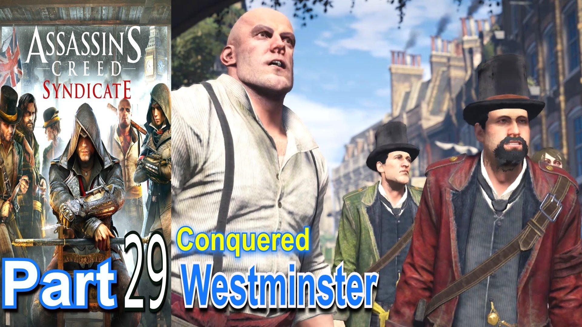 Westminster Assassins Creed Syndicate Part 29 Conquered