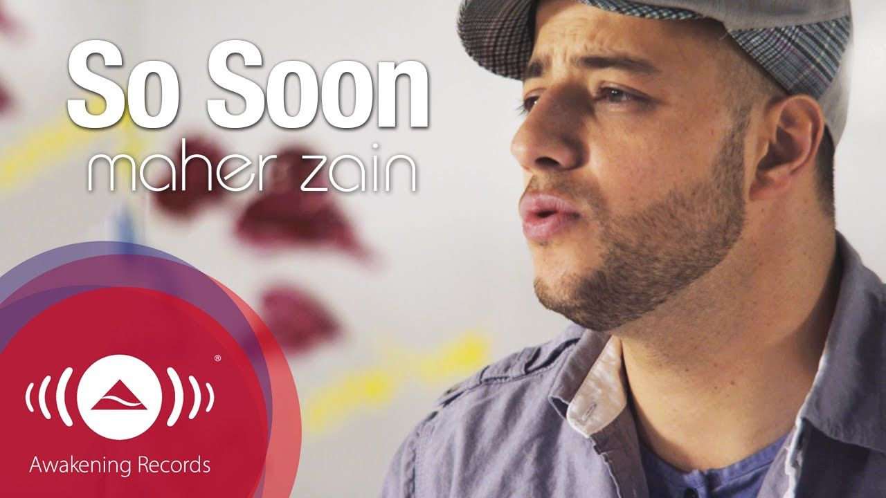 Maher Zain So Soon Official Music Video Maher Zain Music Videos Youtube Videos Music