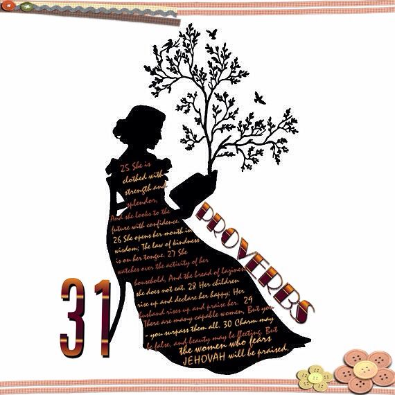 PROVERBS 31: 25-30 The capable and surpassing woman to search for!