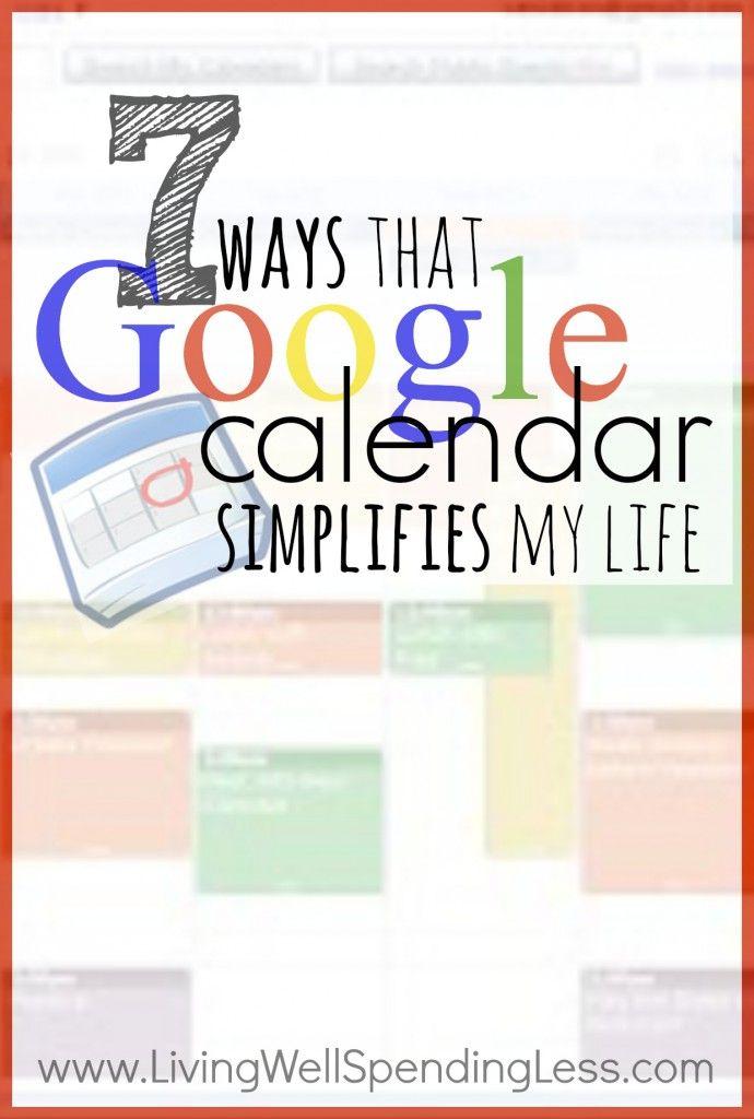 7 Ways that Google Calendar Simplifies My Life -- great tips here