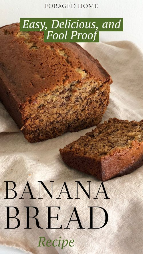 Easy Delicious and Fool Proof Banana Bread Recipe  Foraged Home  Easy Delicious and Fool proof banana bread recipe from Foragedhome