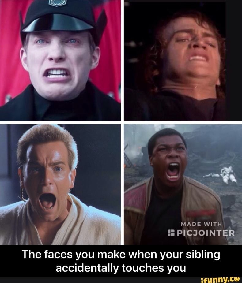 The Faces You Make When Your Sibling Accidentally Touches You Siblings Starwars Star Wars Memes Star Wars Facts Star Wars Humor