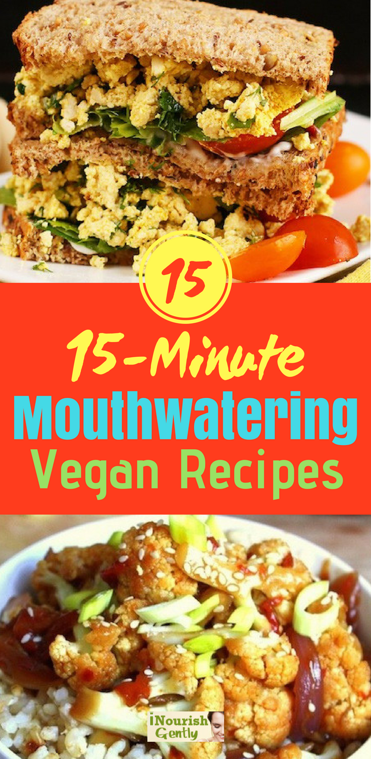 15 Mouthwatering Vegan Recipes That Are Ready In 15 Mins Or