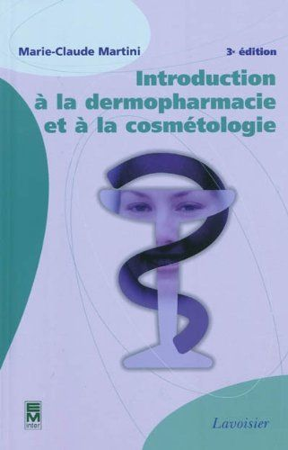 Amazon Fr Introduction A La Dermopharmacie Et A La Cosmetologie Marie Claude Martini Livres Cosmetologie Telechargement Pdf Book