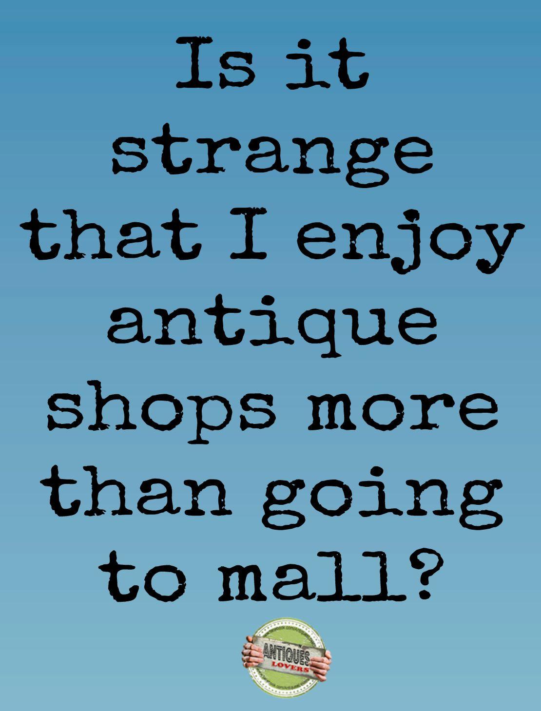 Antiques Lovers Facebook Quotes Top 5 Antique Shops VS