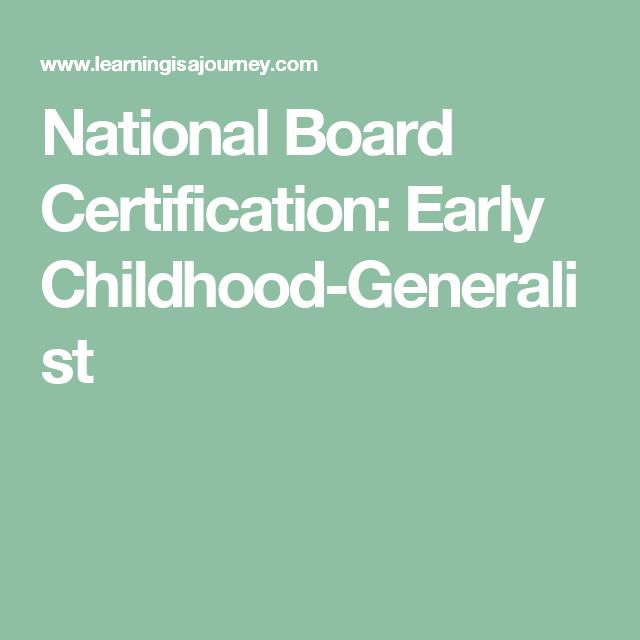 National Board Certification: Early Childhood-Generalist | Just Me ...