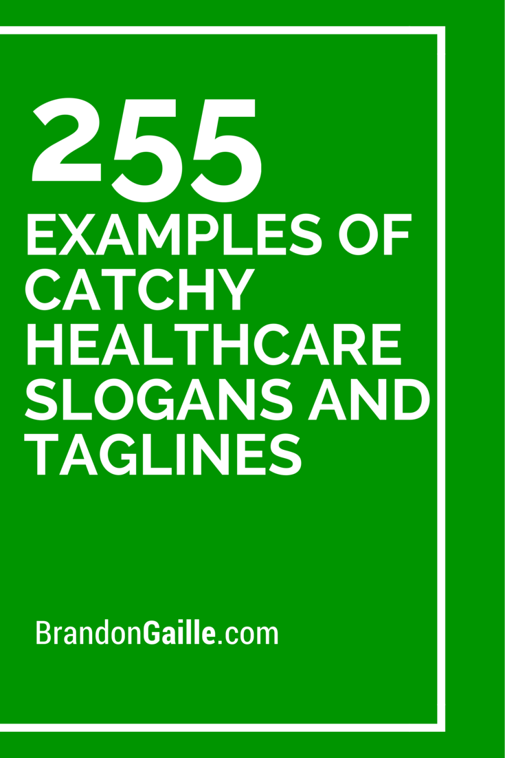 257 Examples Of Catchy Health Care Slogans And Taglines Health