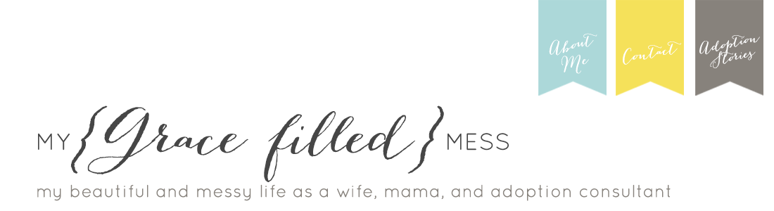 My {Grace Filled} Mess: some of my favorite adoption resources
