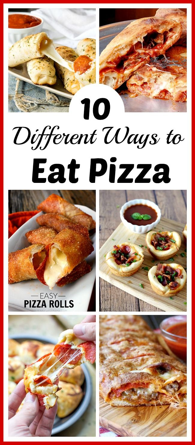 10 Different Ways To Eat Pizza Variety Food Eat Pizza Recipes