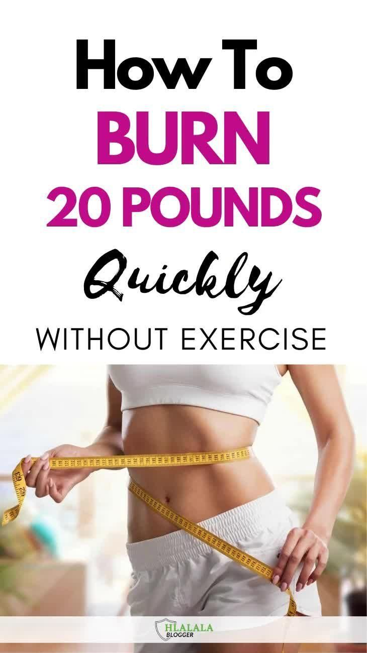 How To Lose Weight Quickly Without Exercise - Burn 20 Pounds