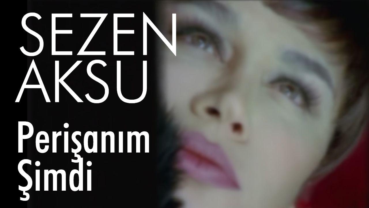 Sezen Aksu Perisanim Simdi Official Video Sarkilar Muzik Muzik Indirme