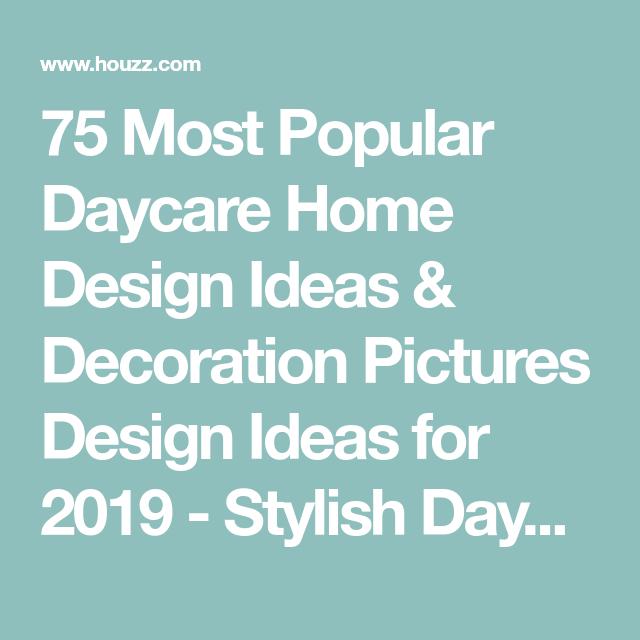 75 Most Popular Daycare Home Design Ideas & Decoration