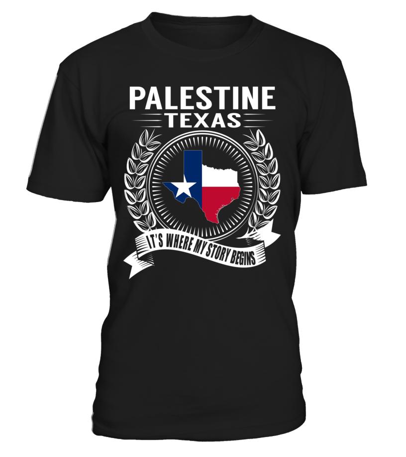Palestine, Texas Its Where My Story Begins T-Shirt #Palestine