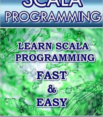 Scala Programming Learn Scala Programming Fast And Easy Pdf
