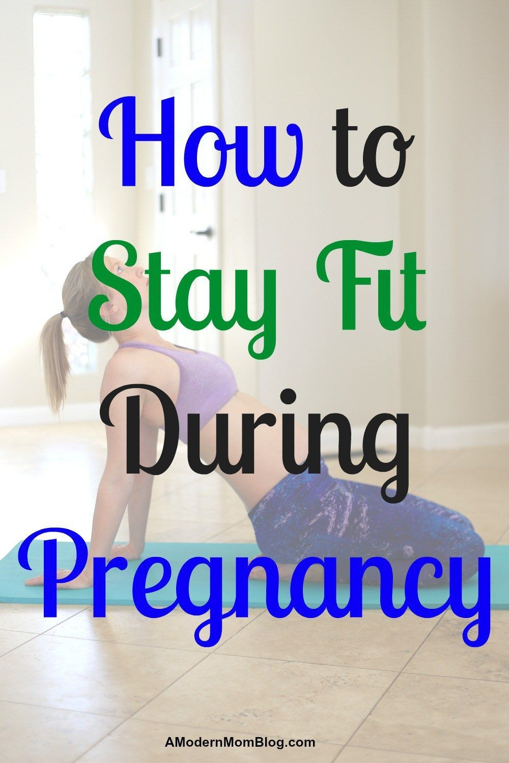 Fit Pregnancy - How I'm Staying Fit While Pregnant with