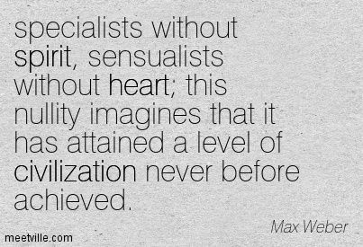 Max Weber Quotes Piece Of Me More Words Great Quotes
