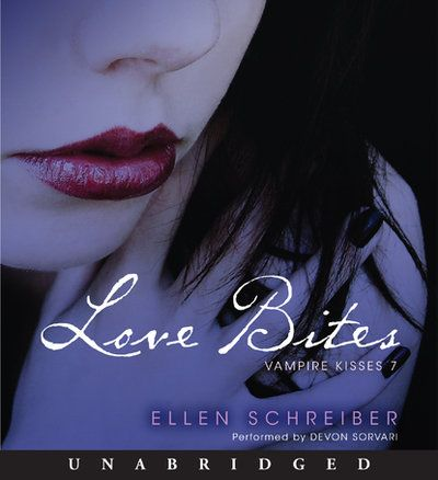 Vampire Kisses 7 Love Bites Listen At Https Libro Fm