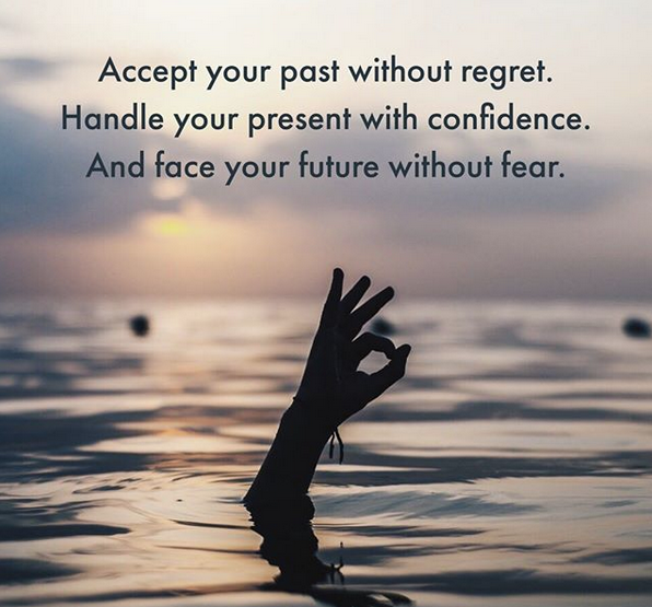 Accept Your Past Without Regret Handle Your Present With Confidence And Face Your Future Wi Psychology Facts Positive Quotes Motivation Wild Women Sisterhood