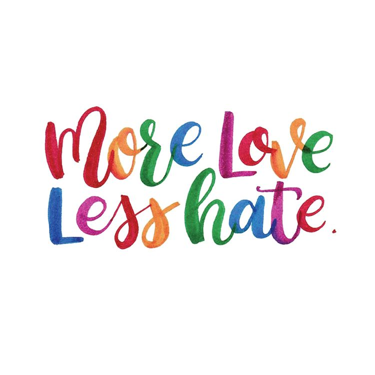More Love Less Hate Lettering Typography Quotes About Hate
