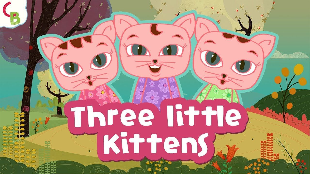 Three Little Kittens Nursery Rhyme Kids And Baby Songs Rhymes