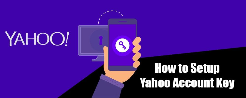How to Set Up Yahoo Account Key? We all know that Yahoo is