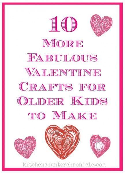 10 more fabulous valentine crafts for older kids to make