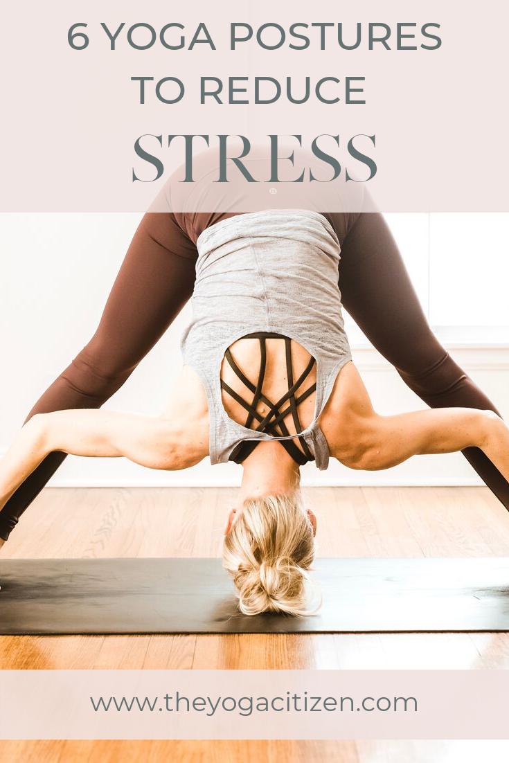 It S Time To Let Go 6 Yoga Postures To Reduce Stress The Yoga Citizen Yoga Postures Restorative Yoga Poses Yoga Lifestyle