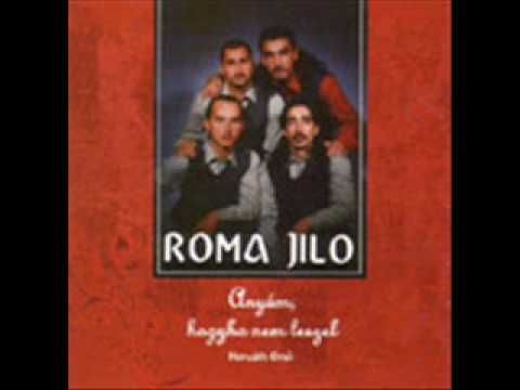 Roma jilo - irigykednek a cigányok http://www.youtube.com/watch?v=Mgy90mk7olU