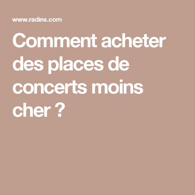 Comment acheter des places de concerts moins cher ?
