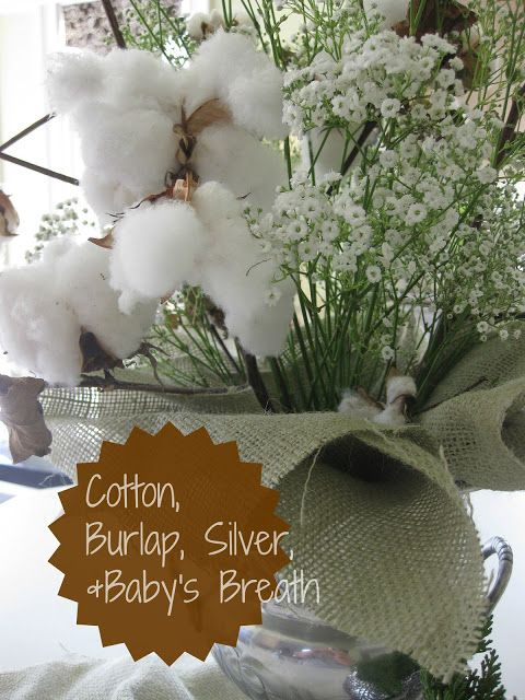 Ramblings of a Southern Girl: Cotton, Burlap, Silver, & Baby's Breath