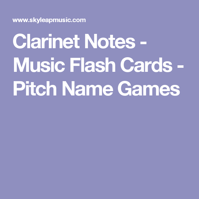 Clarinet Notes - Music Flash Cards - Pitch Name Games