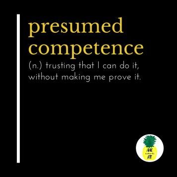 What is Presumed Competence? - AAC is where it\u0027s AT AAC