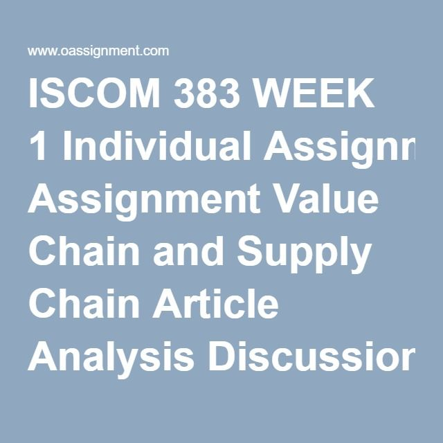 ISCOM 383 WEEK 1 Individual Assignment Value Chain and Supply Chain Article Analysis Discussion Questions 1 and 2