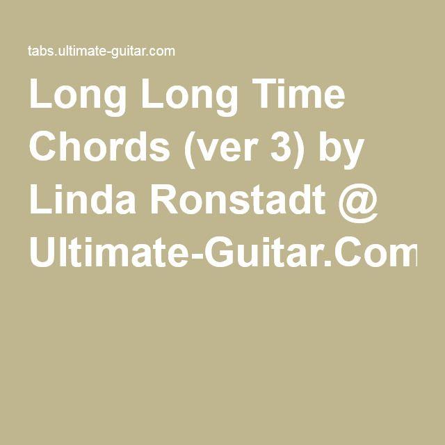 Long Long Time Chords Ver 3 By Linda Ronstadt Ultimate Guitar
