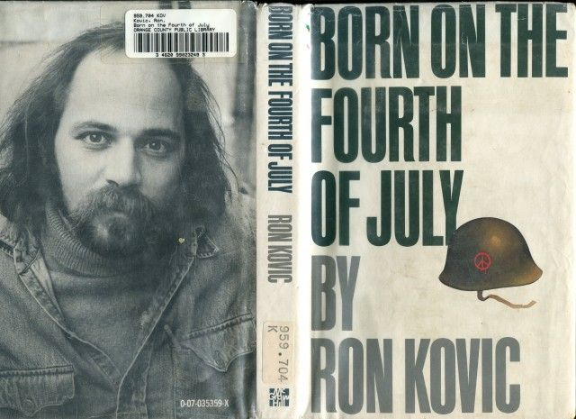 Ron Kovic Born On The 4th Of July Autobiographic Book Made Into A Film With Tom Cruise And The Basis Fo Ron Kovic Best Non Fiction Books Autobiography Books