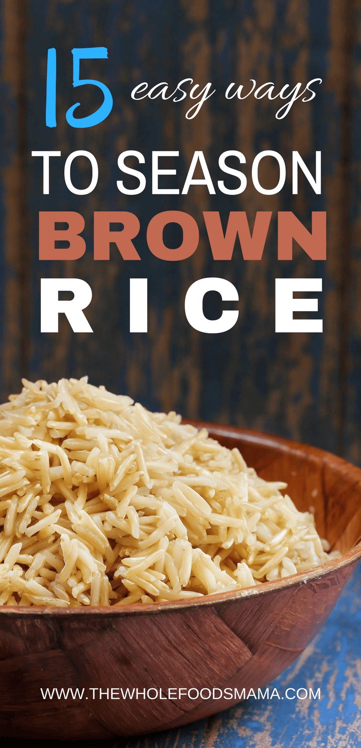 15 Easy Ways to Season Brown Rice | Gessell Frisbee #seasonedricerecipes