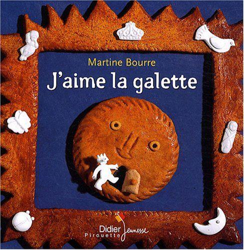 Amazon Fr J Aime La Galette Martine Bourre Livres J Aime La Galette Galette Des Rois Maternelle Galette Des Rois