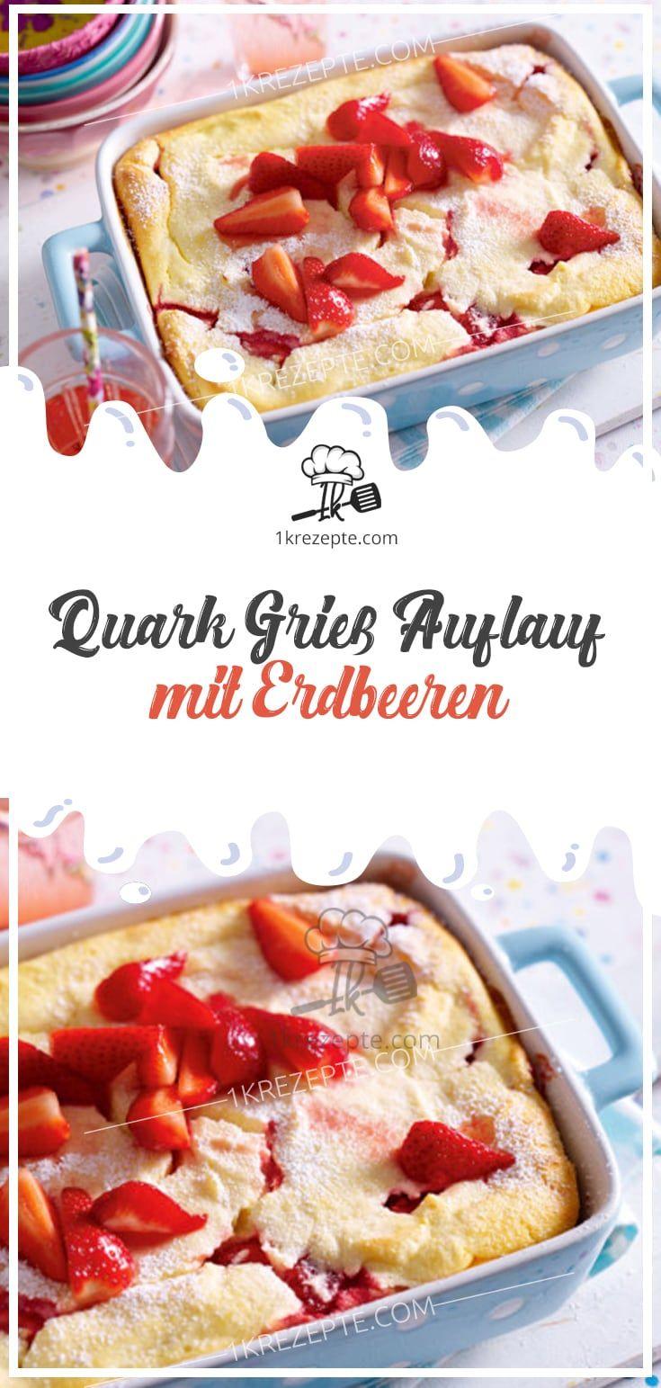 Quark Grie Auflauf mit Erdbeeren  Kochen  Quark grie auflauf Rezepte und Kuchen rezepte