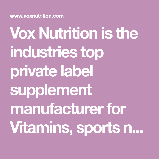 Vox Nutrition is the industries top private label supplement