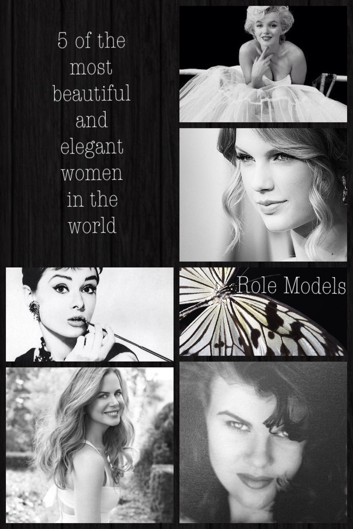 Role Models - Marilyn Monroe, Taylor Swift, Audrey Hepburn, Nicole Kidman and my mum <3